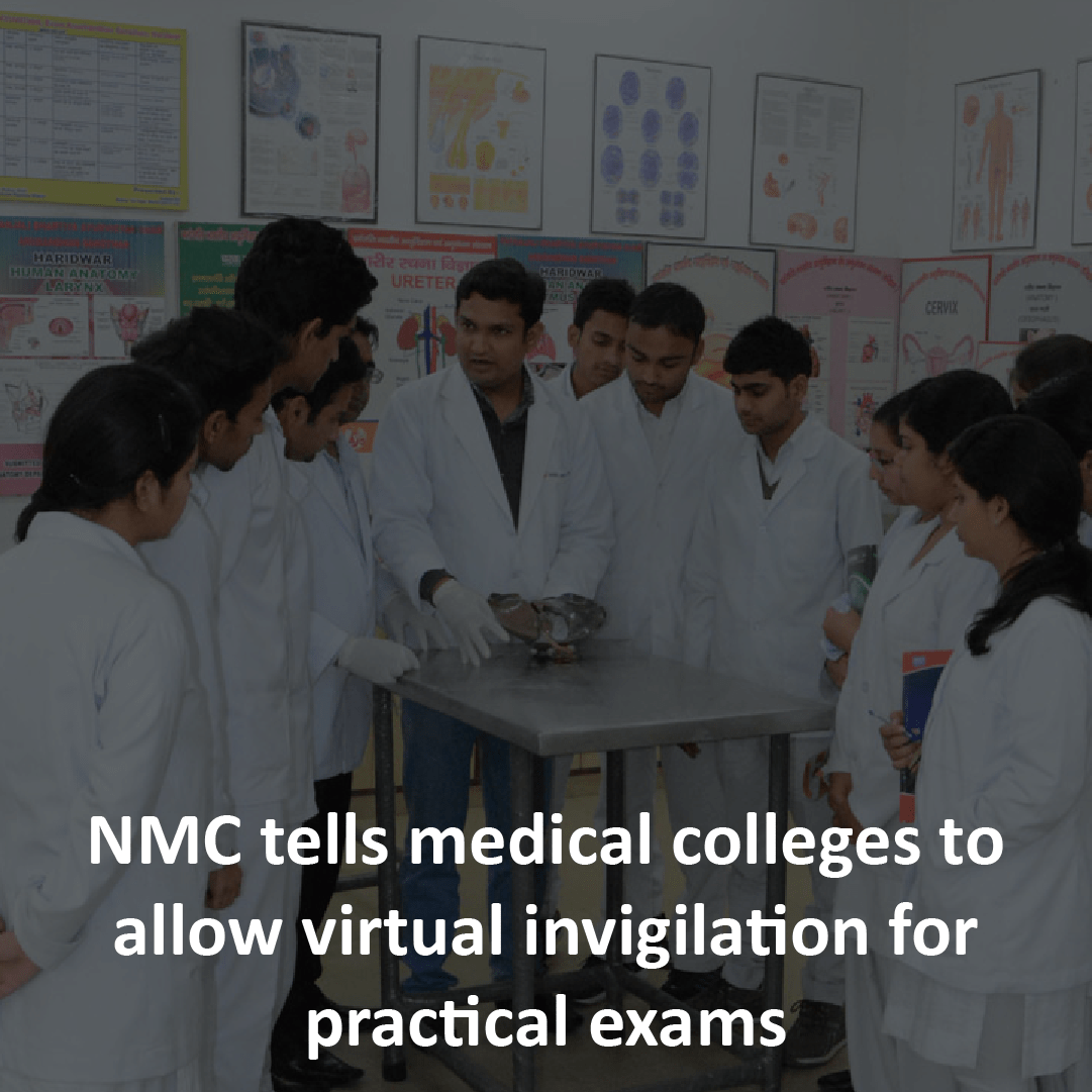 NMC tells medical colleges to allow virtual invigilation for practical