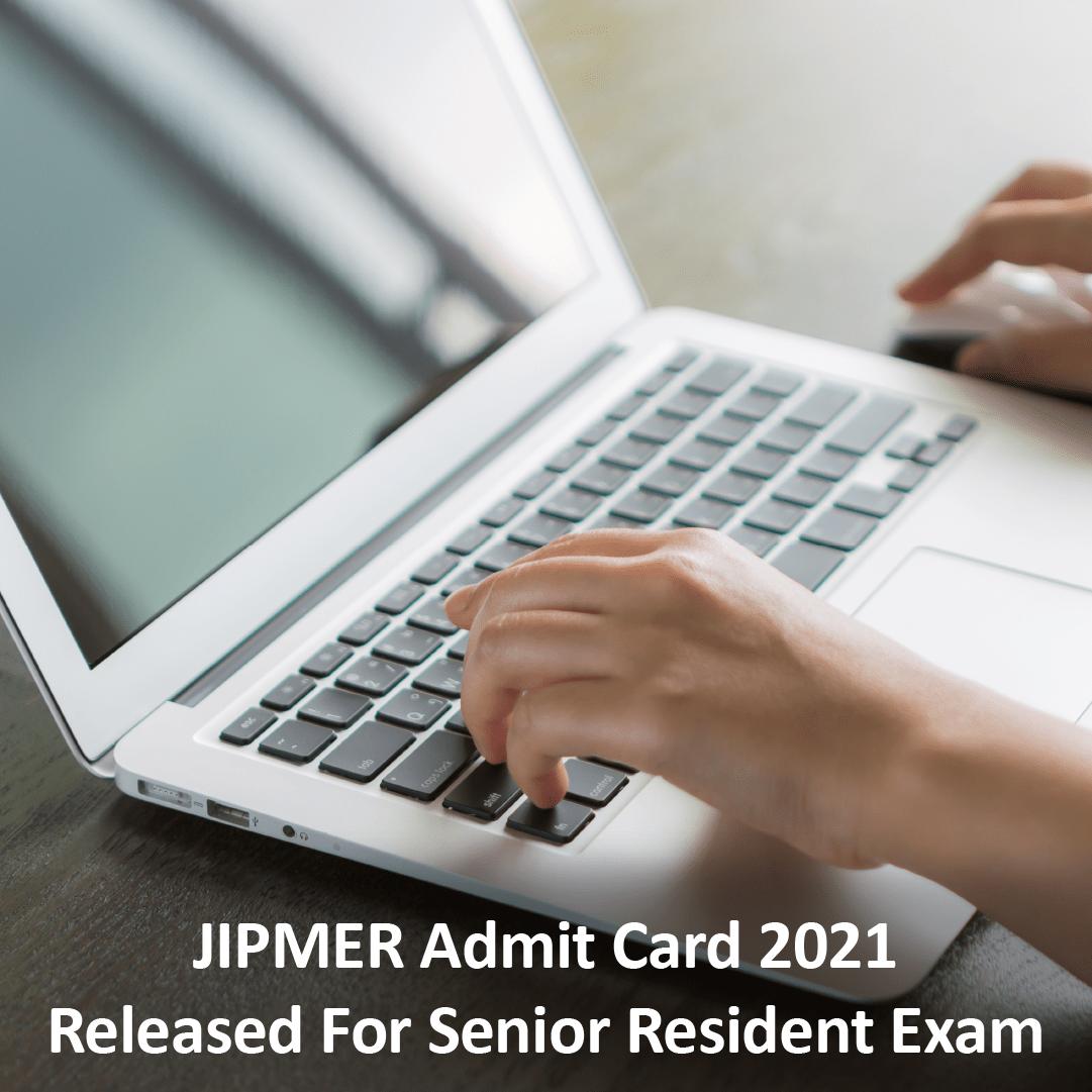 JIPMER Admit Card 2021 Released For Senior Resident Exam 2
